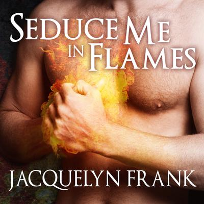 Seduce Me in Flames