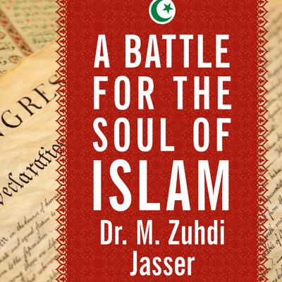 A Battle for the Soul of Islam
