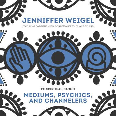 Mediums, Psychics, and Channelers