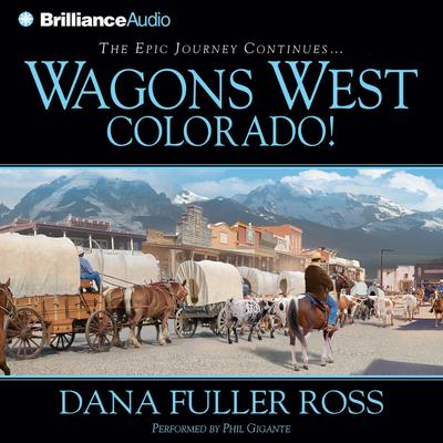 Wagons West Colorado! - Abridged