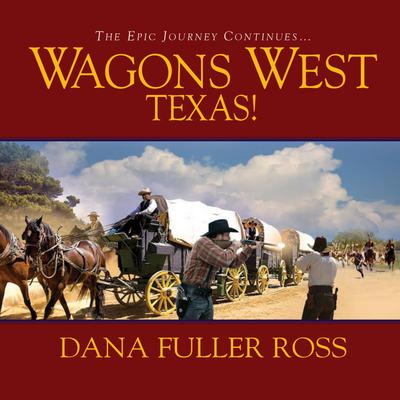 Wagons West Texas! - Abridged