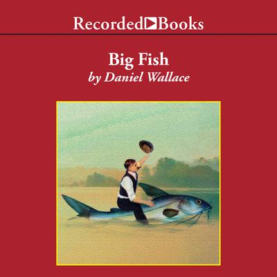 a review of the book big fish by daniel wallace