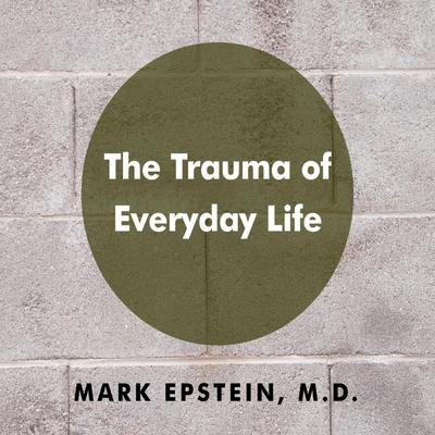 The Trauma Everyday Life