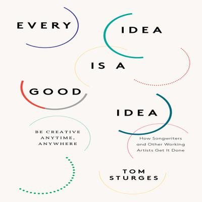 Every Idea is a Good Idea