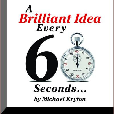 A Brilliant Idea Every 60 Seconds
