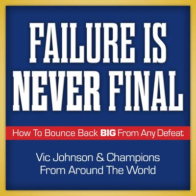 Failure is Never Final