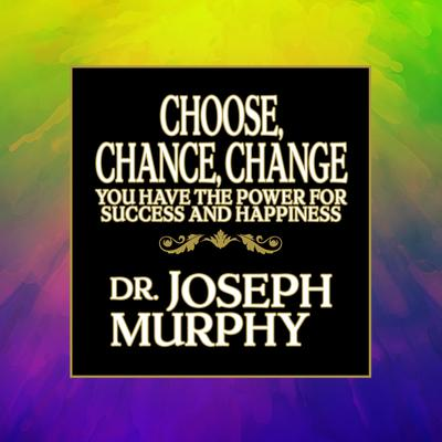 Choose, Chance, Change