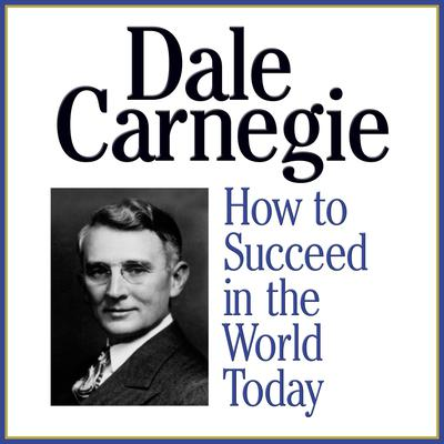 How to Succeed in the World Today