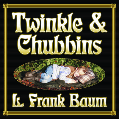 Twinkle and Chubbins