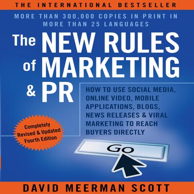 The New Rules Marketing and PR, Fourth Edition