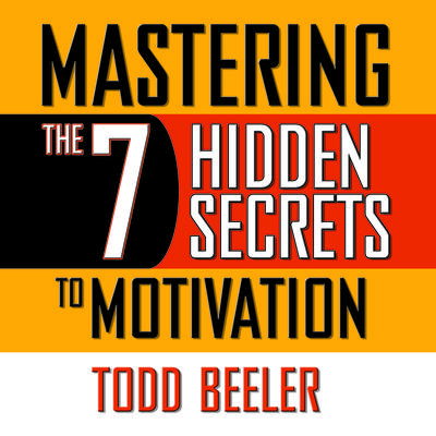Mastering the 7 Hidden Secrets of Motivation