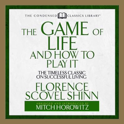 The Game of Life and How to Play It - Abridged