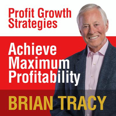 Achieve Maximum Profitability
