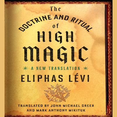 The Doctrine and Ritual High Magic