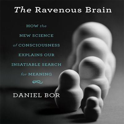 The Ravenous Brain