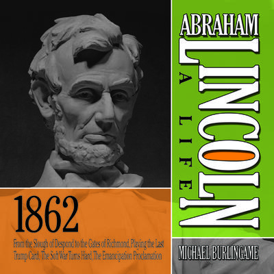 Abraham Lincoln: A Life 1862