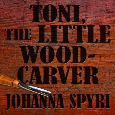 Toni the Little Woodcarver