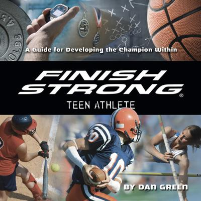 Finish Strong Teen Athlete