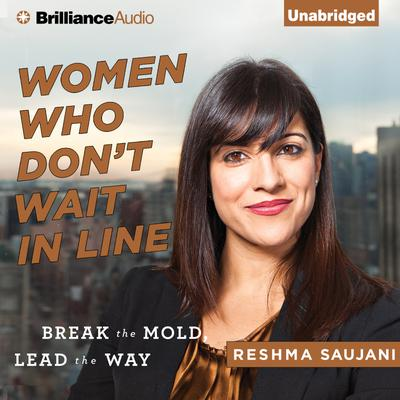 Women Who Don't Wait in Line