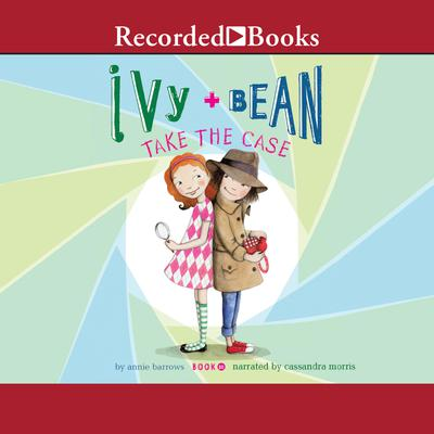 Ivy and Bean Take the Case
