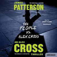 The People vs. Alex Cross - Abridged