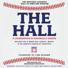 The Hall: A Celebration of Baseball's Greats