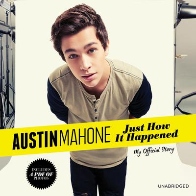 Austin Mahone: Just How It Happened