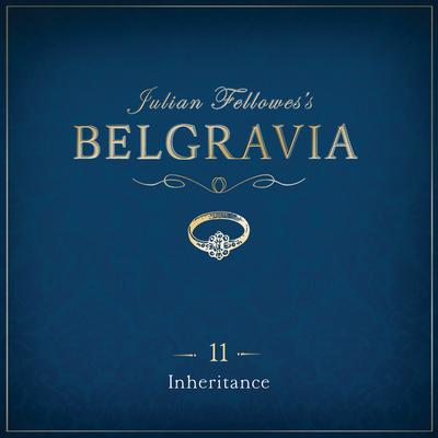 Julian Fellowes's Belgravia Episode 11