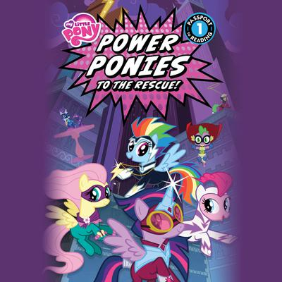 My Little Pony: Power Ponies to the Rescue!