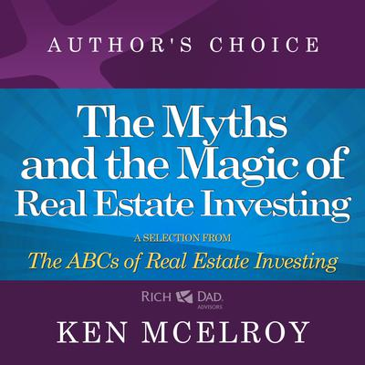 The Myths and The Magic of Real Estate Investing