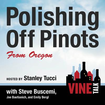 Polishing Off Pinots from Oregon