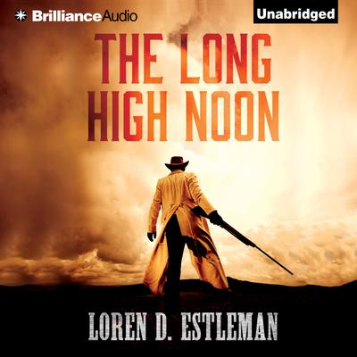 The Long High Noon