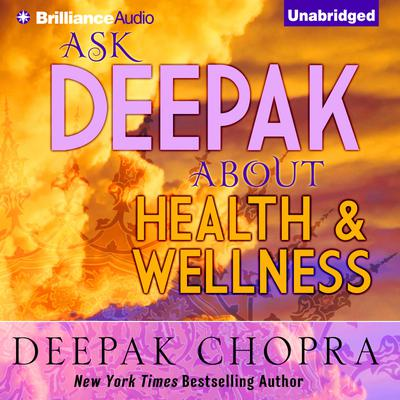Ask Deepak About Health & Wellness