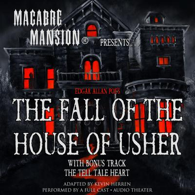 Macabre Mansion Presents … The Fall of the House of Usher