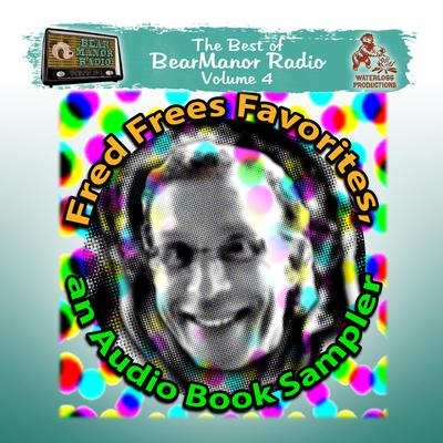 Fred Frees Favorites: An Audiobook Sampler