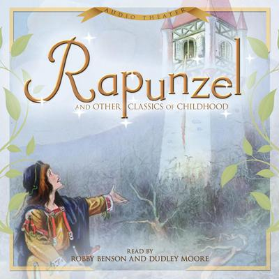 Rapunzel and Other Classics of Childhood