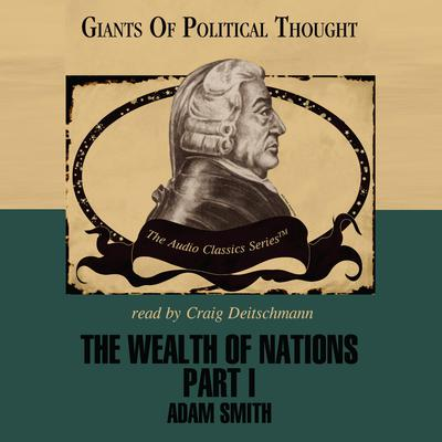 The Wealth of Nations, Part 1
