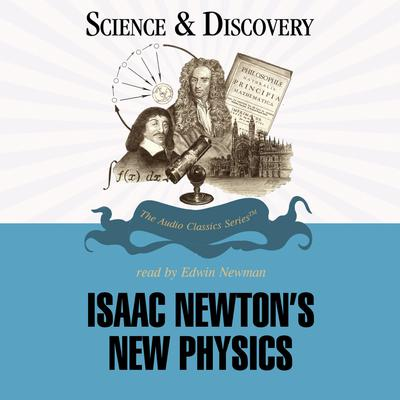 Isaac Newton's New Physics