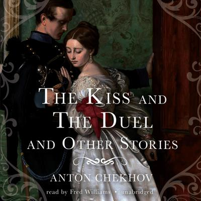 The Kiss and The Duel and Other Stories