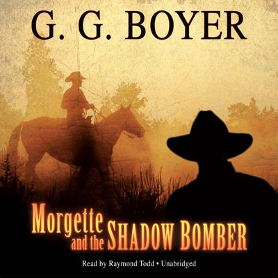 Morgette and the Shadow Bomber