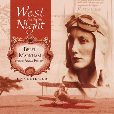beryl markhams life A willful nonconformist who grew up in nairobi, markham became an international celebrity first for her daring solo flight across the atlantic in 1936, then for her 1942 memoir, west with the night.