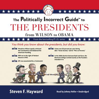 The Politically Incorrect Guide to the Presidents