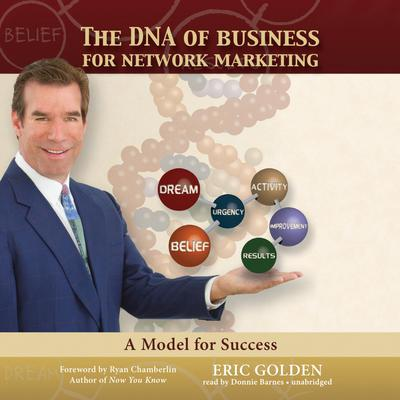 The DNA of Business for Network Marketing