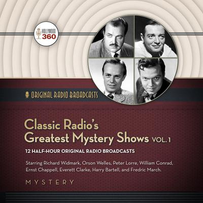 Classic Radio's Greatest Mystery Shows, Vol. 1