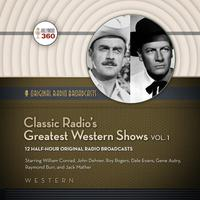 Classic Radio's Greatest Western Shows, Vol. 1