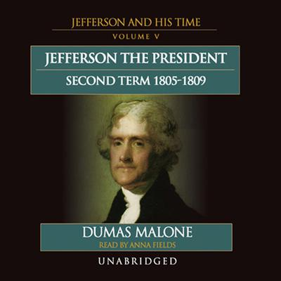 Jefferson the President: Second Term, 1805–1809