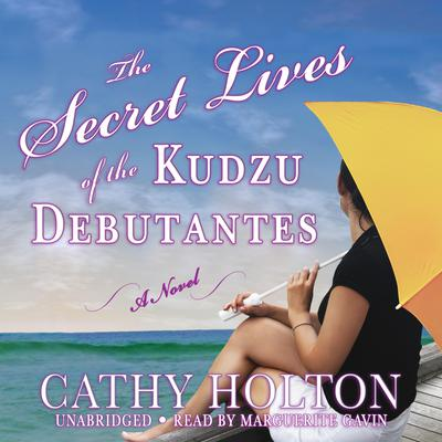 The Secret Lives of the Kudzu Debutantes