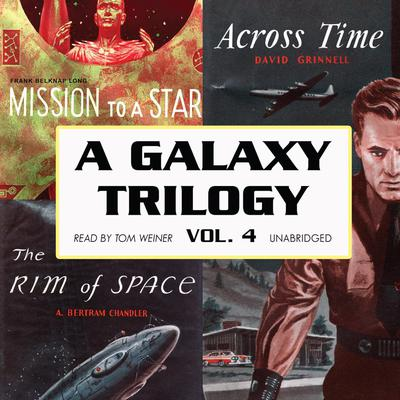 A Galaxy Trilogy, Vol. 4