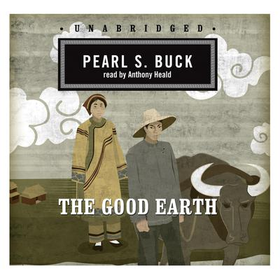 buck by earth essay good pearl s Some critics have claimed that pearl buck is not writing about a chinese farmer, but a universal farmer, one who knows that his riches and his security come from the good earth itself this concept does give a universality to the novel, but for most readers the importance of the novel lies in pearl buck's knowledge of china and of the chinese.