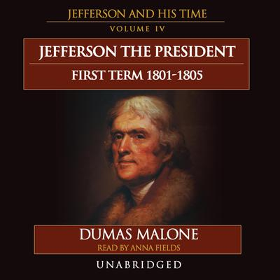 Jefferson the President: First Term, 1801–1805